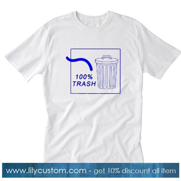 100% Trash T-Shirt