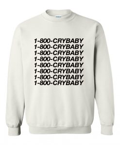 1 800 Crybaby sweatshirt