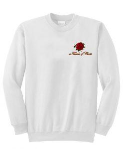 A Touch Of Class sweatshirt