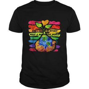 And I Think To My Self What A Wonderful World T Shirt  SU