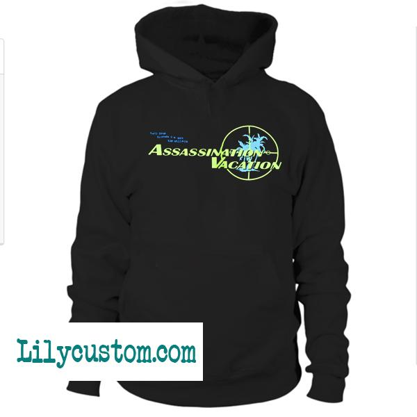 Assassination Vacation Hoodie