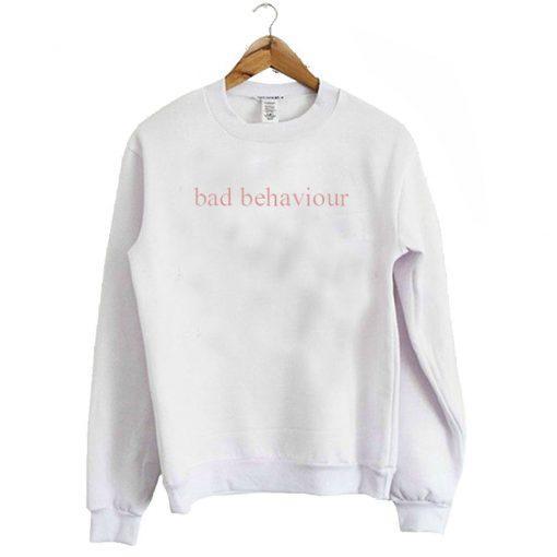 Bad Behavior Sweatshirt