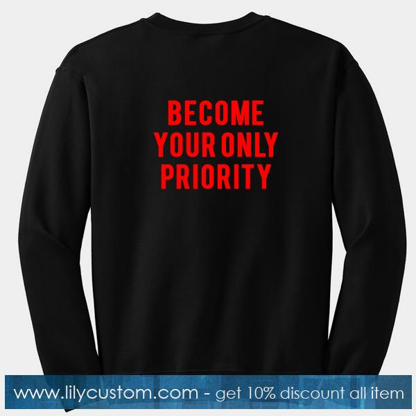 Become Your Only Priority Sweatshirt Back