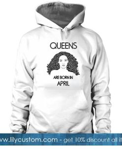 'Beyonce' Queens Are Born In April Hoodie