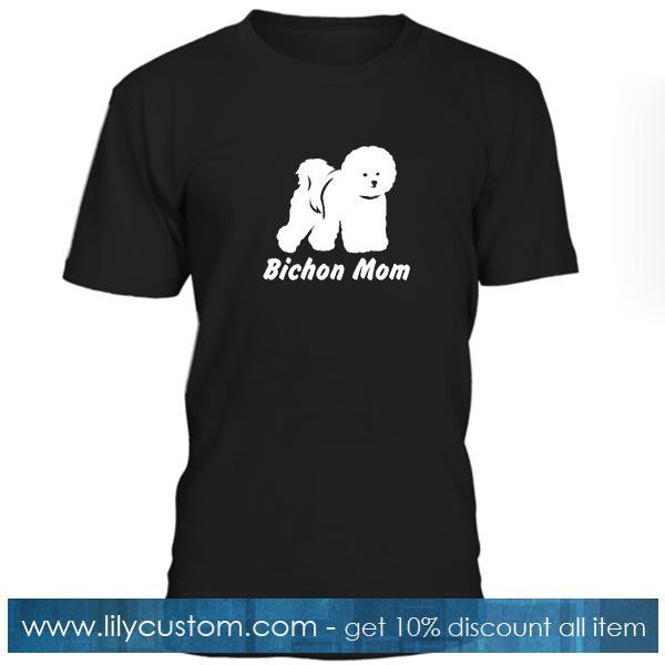 Bichon Mom T Shirt