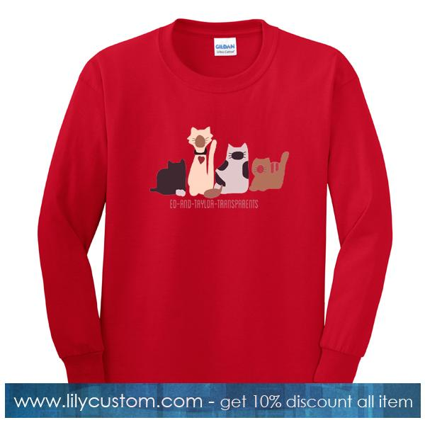 Ed And Taylor Transparents Funny Cat Sweatshirt