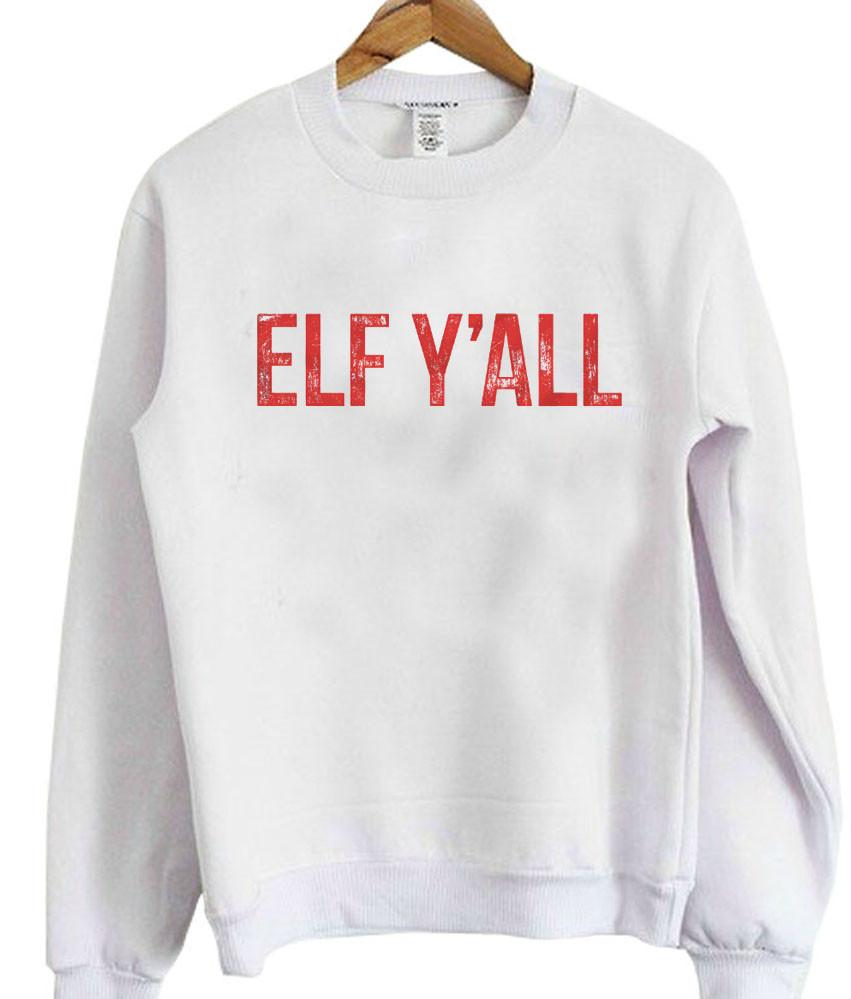 Elf yall sweatshirt