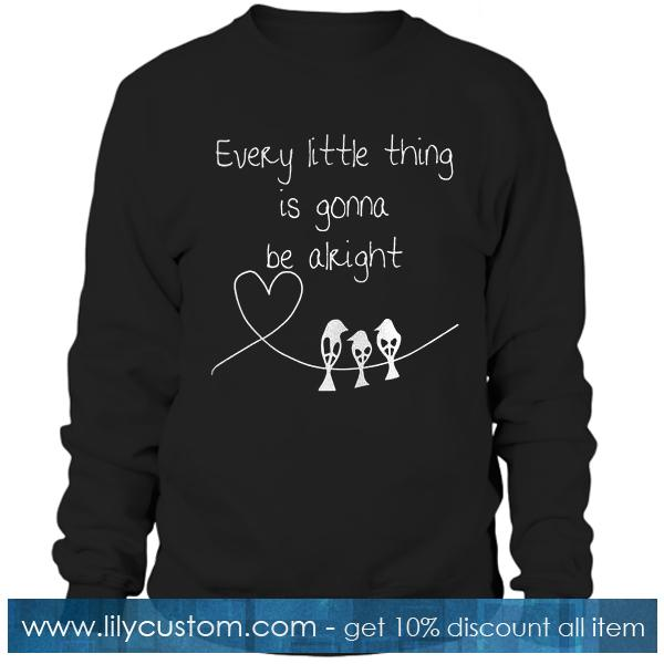 Every Little Thing Sweatshirt