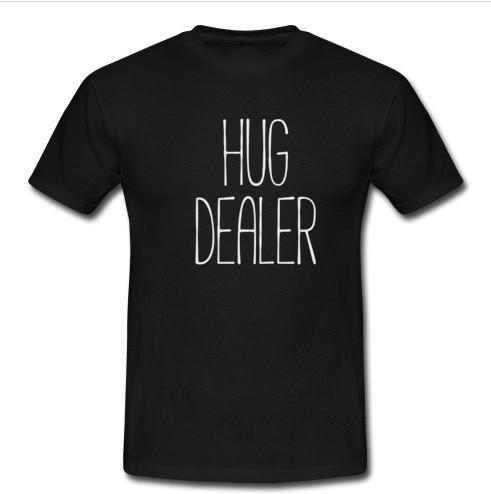 Hug dealer shirt