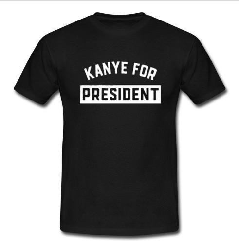 Kanye For President t shirt