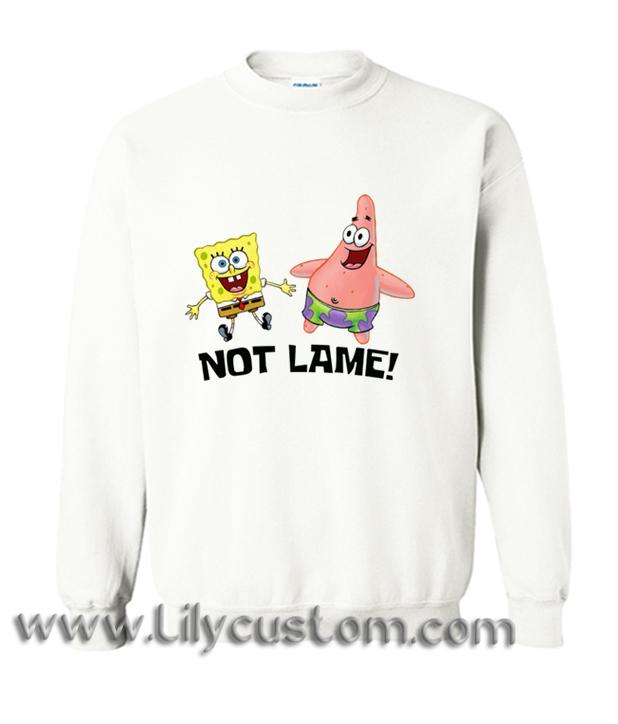 Not lame Spongebob and Patrick Sweatshirt (LIM)