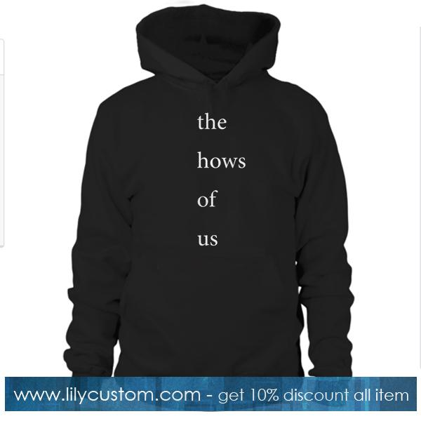 The Hows Of Us Hoodie