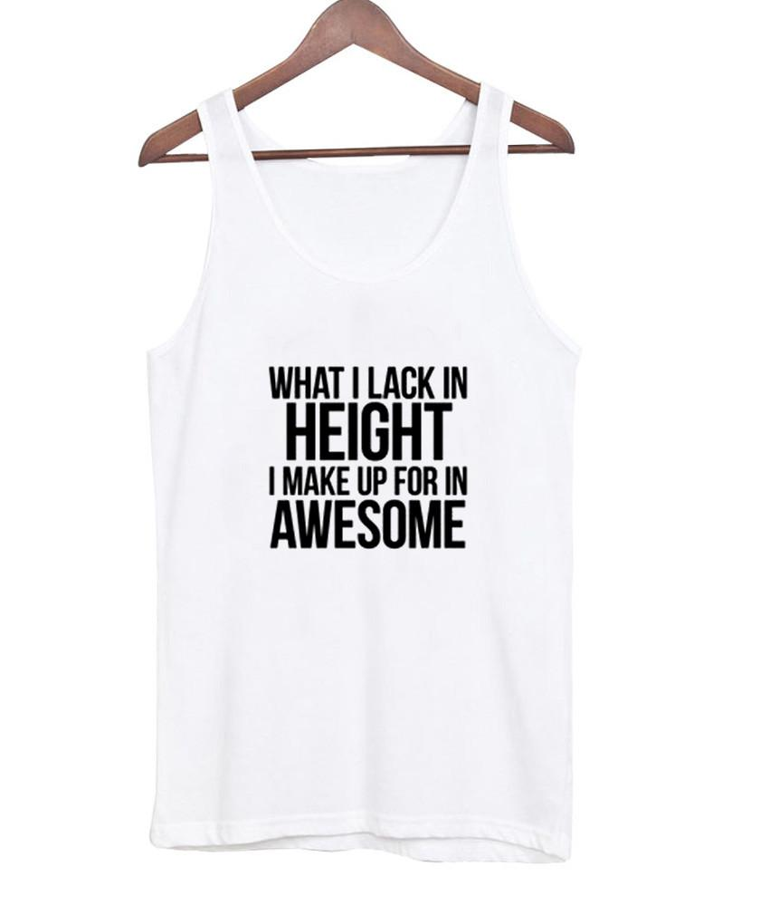 What I Lack In Height tanktop
