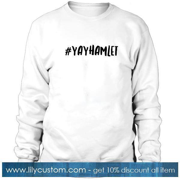 YayHamlet Font Sweatshirt