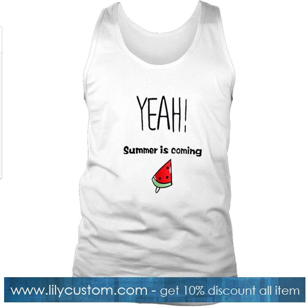 Yeah Summer Is Coming Watermelon Tanktop