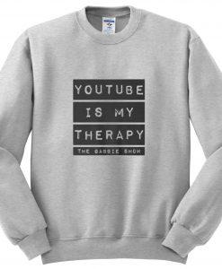 YouTube is My Therapy Sweatshirt