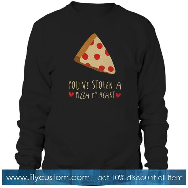 You've Stolen a Pizza My Heart Sweatshirt
