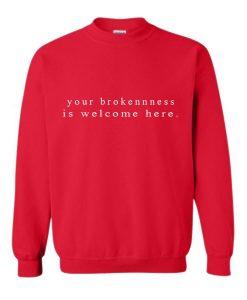 Your Broken Ness Is Welcom Hare Sweatshirt  SU