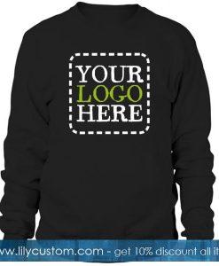 Your LOgo Here Sweatshirt
