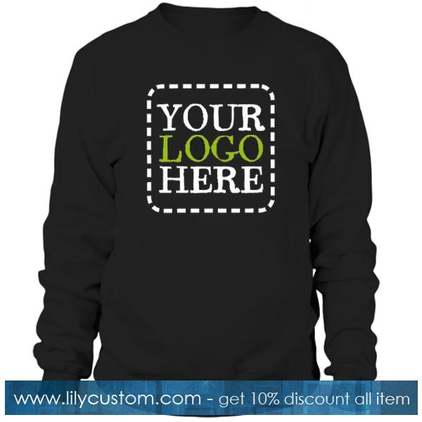Your LOgo Here Sweatshirt