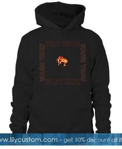 Yours Truly Stay True Hoodie