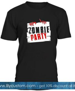 Zombie Party T Shirt