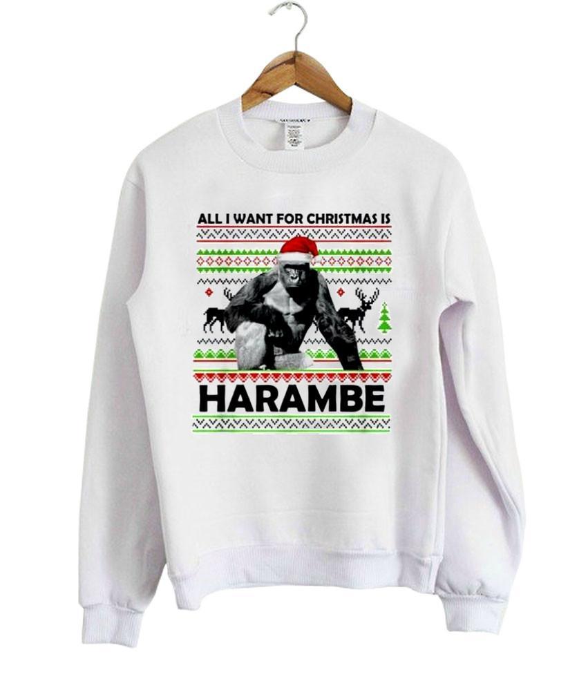 all i want for christmas is harambe sweatshirt