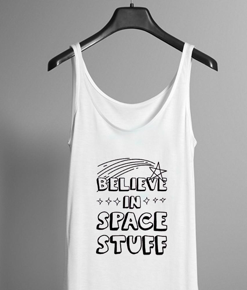 belive in space stuff tank