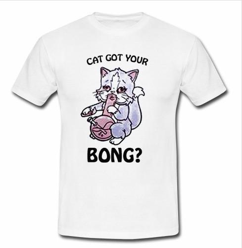 cat got your bong t shirt
