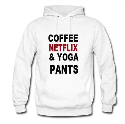 coffee netlix & yoga pants hoodie