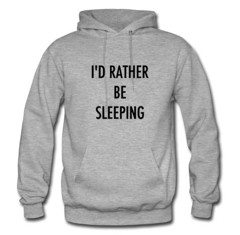 i'd rather be sleeping gray hoodie