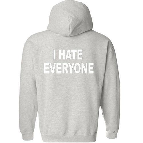 i hate everyone back hoodie