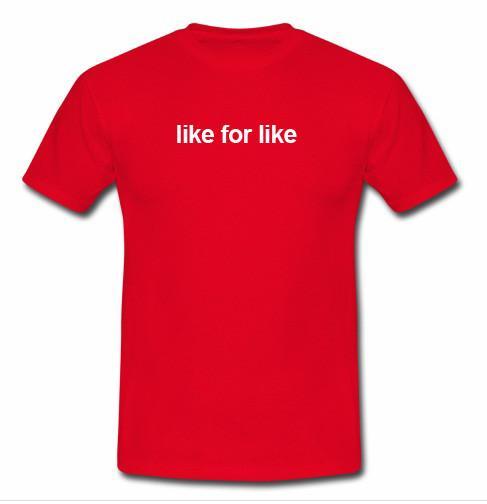 like for like t shirt