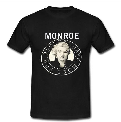 monroe fun blondes have more t shirt