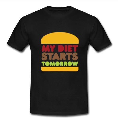 my diet starts tomorrow t shirt
