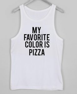 my favorite color is pizza Tank top