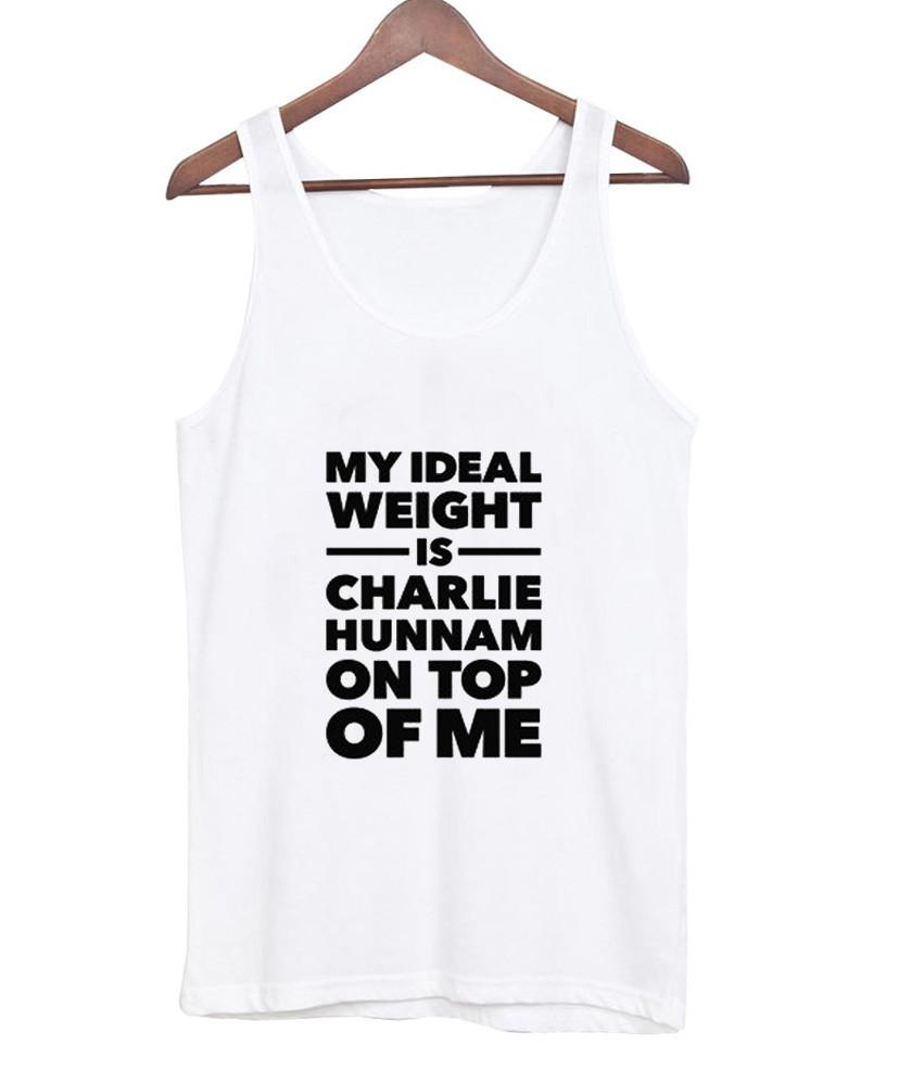 my ideal weight is charlie hunnam on top of me tanktop