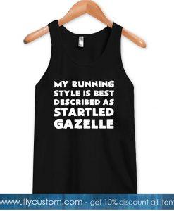 my running style is best tanktop