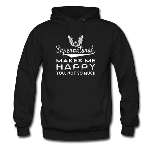 supernatural makes me happy you not so much hoodie