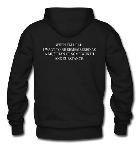 when i'm dead i want to be remembered hoodie back