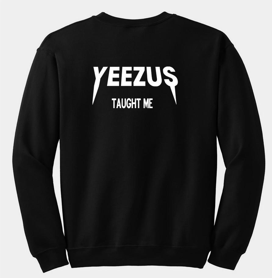 yeezus taught me sweatshirt