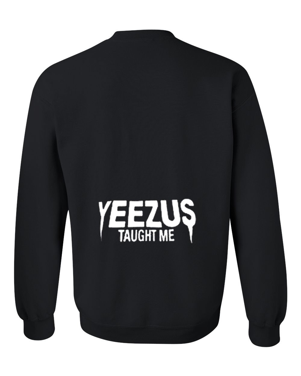 yeezus taught me sweatshirt back