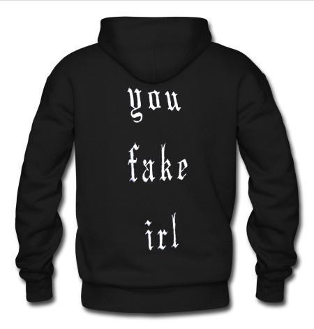 you fake irl hoodie back
