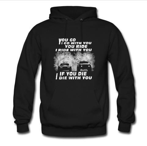 you go i i go with you hoodie