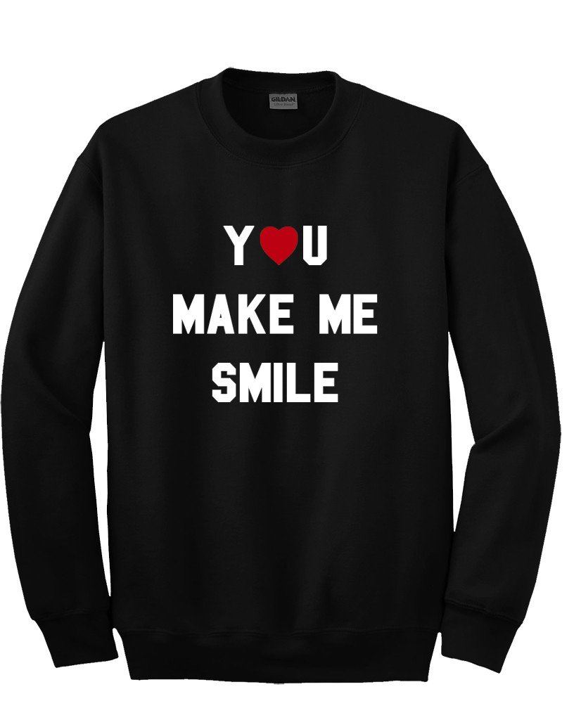 you make me smile sweatshirt