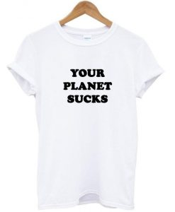 your planet t shirt