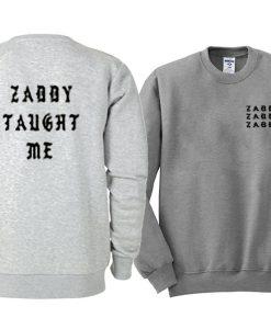 zaddy taught me Sweatshirts twoside