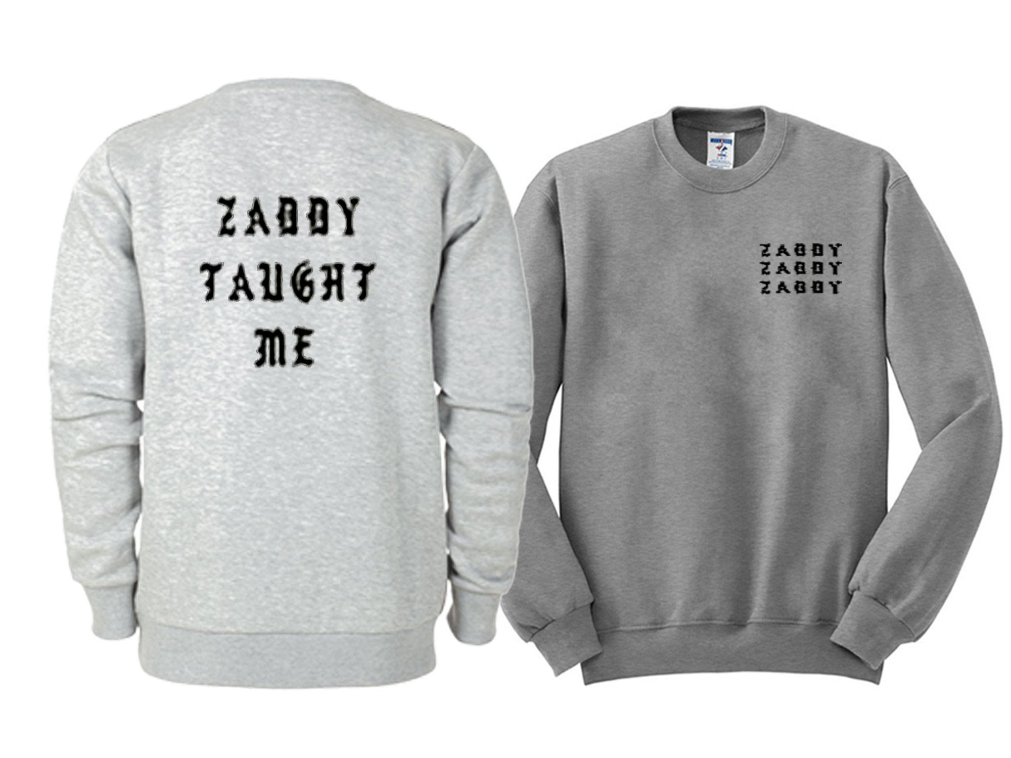 zaddy taught me Sweatshirts twoside