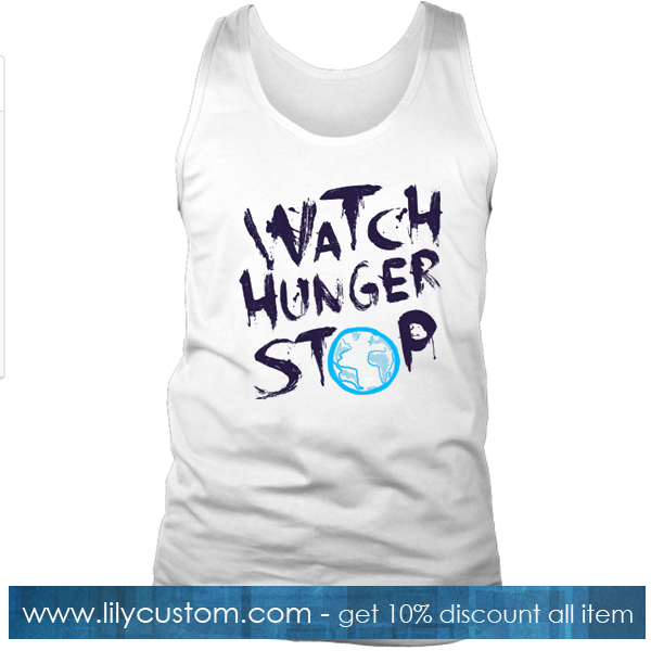 Watch Hunger Stop 2 Tank Top SF
