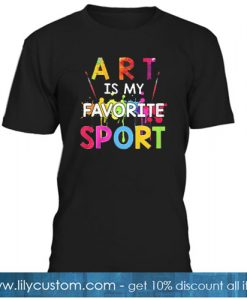 Art Is My Favorite Sport T-SHIRT SR